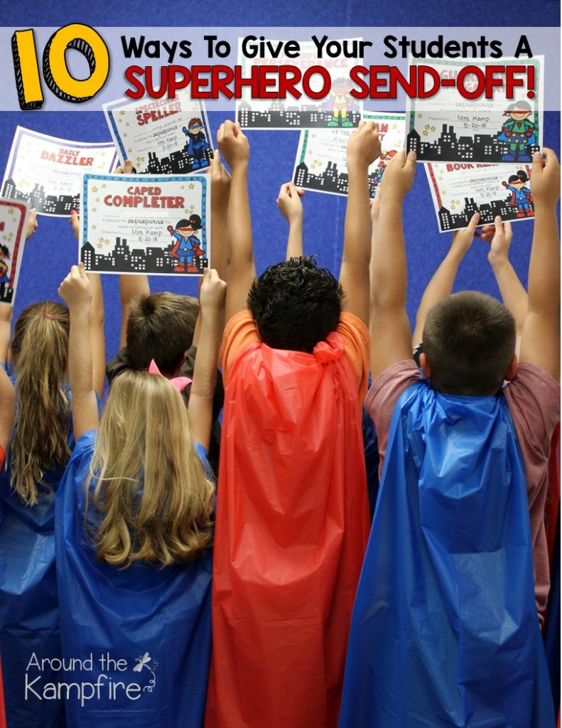 10 Ways To Give Your Students A Superhero Send-Off!