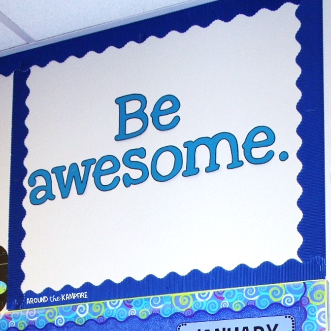 Teaching with Kid President videos- Be awesome bulletin board. A great reminder for students!