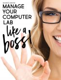 Manage Your Computer Lab Like A Boss! Classroom Management for Technology Teachers
