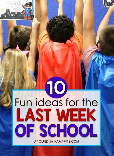 10 Fun Things To Do The Last Week of School with a Superhero Theme-End of the year activities and ideas to make the last week of school meaningful, memorable, and FUN!