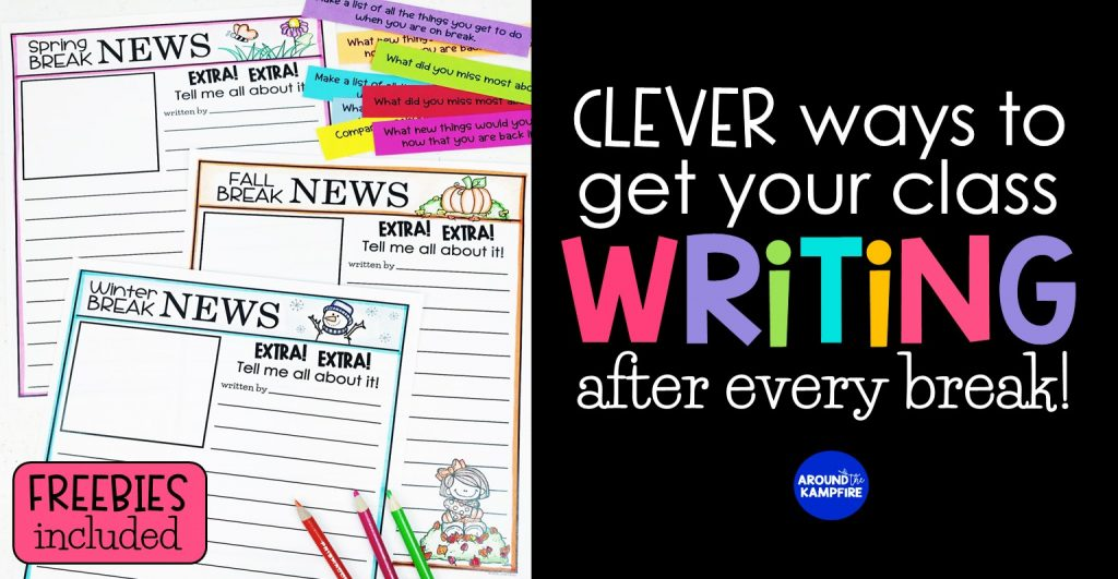 Clever ways to get your class writing after any school break.