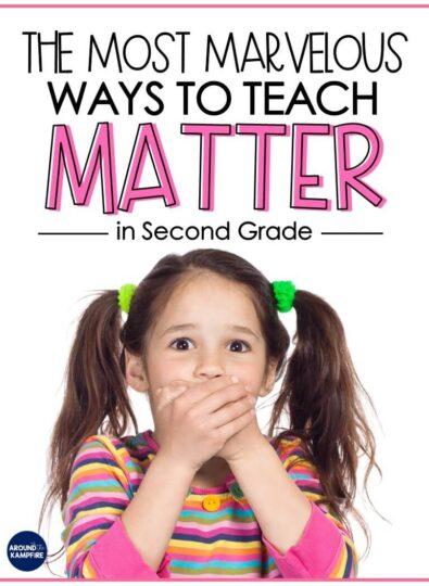 Properties of Matter Activities for Second Grade Scientists