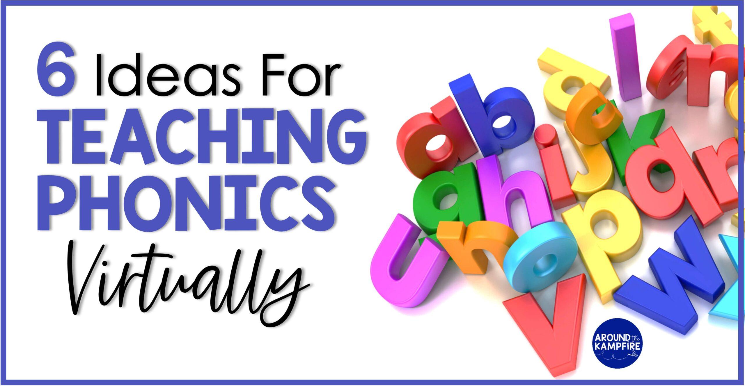6 Ideas To Teach Phonics Virtually Around The Kampfire