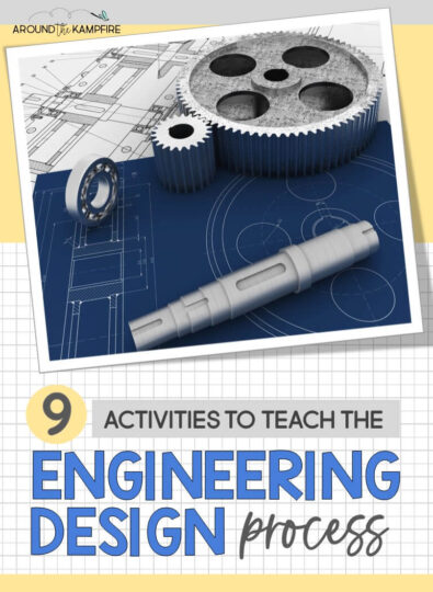 9 Activities to Teach Engineering Design
