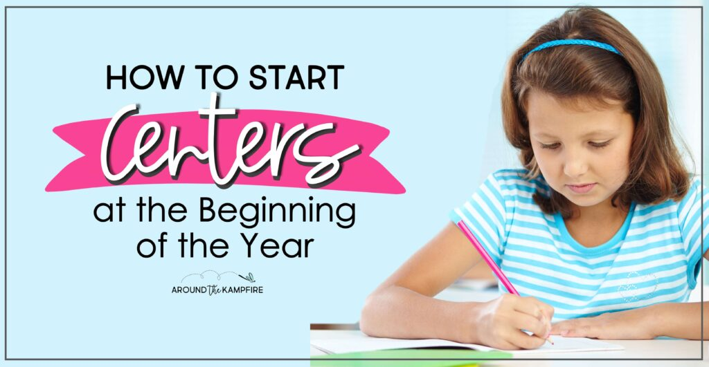 How to start your centers at the beginning of the school year article